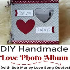 Diy Wedding Photo Album Diy Handmade Love Photo Album With Bob Marley Love Quotes Simple