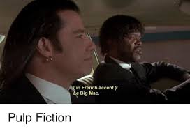 Pulp Fiction Memes - in french accent le big mac pulp fiction pulp fiction meme on