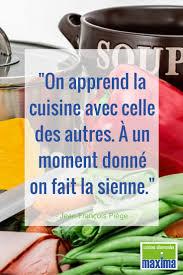 fait la cuisine on apprend la cuisine avec celle des autres à un moment donné on