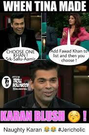 Troll Memes List - when tina made add fawad khan to choose one khan 2 list and then