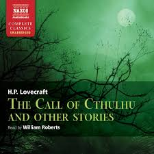 call of cthulhu and other stories the unabridged naxos audiobooks
