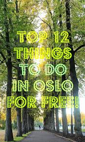 top 12 free things to do in oslo crizzykiss travel blog