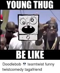 Doodlebob Meme - 25 best memes about doodlebob young thug thug be like and