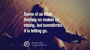 picture quotes let it go 50 quotes on life about keep moving on and letting go of someone