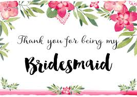 thank you bridesmaid cards printable thank you for being my bridesmaid