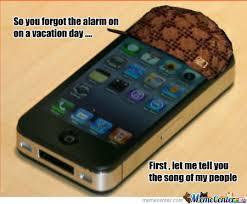 Iphone Alarm Meme - stupid iphone alarm by seaskyways meme center