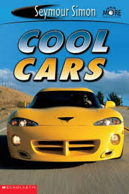 cool cars cool cars by seymour simon scholastic