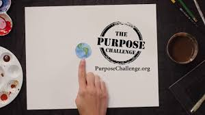Challenge Purpose The Purpose Challenge In 15 Seconds