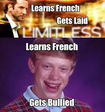 Learning Meme - learning french bad luck brian know your meme