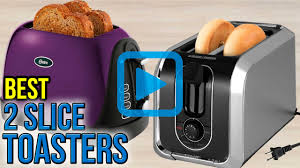 Best Small Toaster Top 10 2 Slice Toasters Of 2017 Video Review