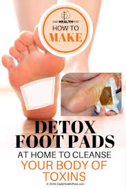 how to make detox foot pads at home to cleanse your body of toxins