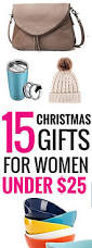 best gifts under 25 the absolute best christmas gifts for women under 25 christmas