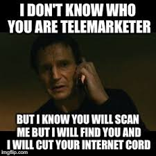 Telemarketer Meme - liam neeson taken meme imgflip