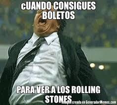 Rolling Stones Meme - cuando consigues boletos para ver a los rolling stones meme de