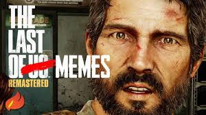 Theradbrad Meme - the last of memes the last of us remastered ending youtube