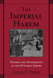 Ottoman Harem by The Imperial Harem Women And Sovereignty In The Ottoman Empire