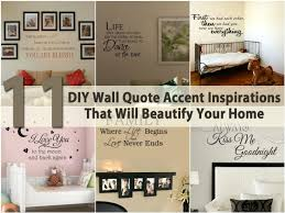 Inspirational Quotes Home Decor 11 Diy Wall Quote Accent Inspirations That Will Beautify Your Home
