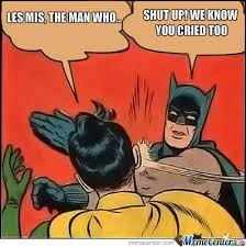 Les Meme - when people post about les misérables by annaaaaa meme center