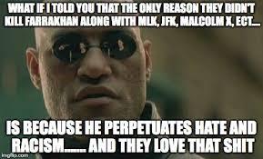 Malcolm X Memes - matrix morpheus meme imgflip