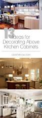 Above Cabinet Kitchen Decor Best 25 Decorating Above Kitchen Cabinets Ideas On Pinterest