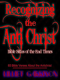 recognizing the antichrist bible signs of the end times 65 bible