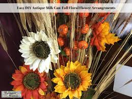 fall flower arrangements easy diy antique milk can fall floral flower arrangements