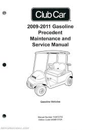 2009 2011 club car gasoline precedent maintenance and service