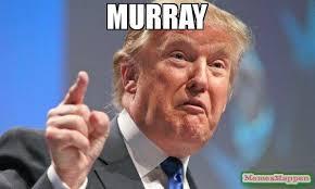 Murray Meme - murray meme donald trump 58281 memeshappen