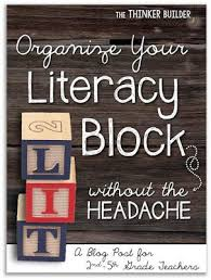 organize your literacy block without the headache literacy
