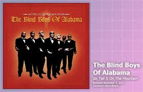 The Blind Boys From Alabama Music Review The Blind Boys Of Alabama Go Tell It On The