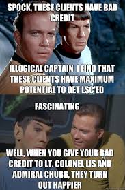 Bad Credit Meme - spock these clients have bad credit illogical captain i find that