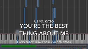 The Best Sheets You U0027re The Best Thing About Me U2 Vs Kygo Piano Tutorial