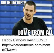 Birthday Gift Meme - 25 best memes about happy birthday kevin happy birthday