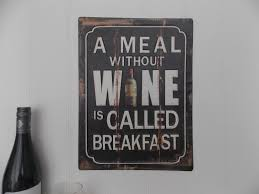 a meal without wine is called breakfast a meal without wine is called breakfast sign mulberry moon