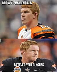 Bengals Memes - browns vs bengals battle of the gingers battle of ohio quickmeme
