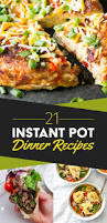 elegant dinner recipes 21 instant pot dinner ideas you need to try