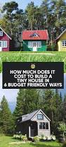 building a small house best 25 cheap tiny house ideas on pinterest tiny house ideas