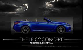 lexus lf c2 holy wow lexus lf c2 teasing rc350 convertible ahead of la show