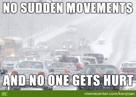 Driving In Snow Meme - driving in the snow is a lot like robbing a bank by kenjisan