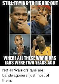 Warriors Memes - 25 best memes about warriors fans warriors fans memes