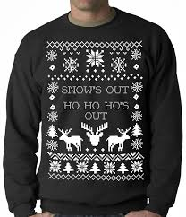 ugly christmas sweater snows out ho ho hos out crewneck
