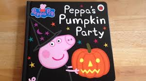 peppa pig pumpkin party book read aloud youtube