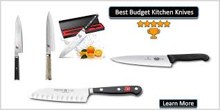 most important kitchen knives best budget kitchen knives best knives for a home chef best