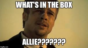Whats In The Box Meme - what s in the box imgflip