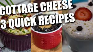 Cottage Cheese Recipes Healthy by 3 Quick Healthy Cottage Cheese Recipes Youtube