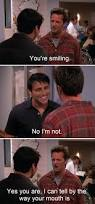 friends late thanksgiving chandler joey you u0027re smiling no i u0027m not yes you are i can tell