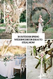 30 outdoor spring wedding décor ideas to steal now weddingomania