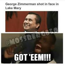 Zimmerman Memes - george zimmerman shot in face in lake mary omossber got teem