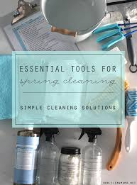 come spring clean essential tools for spring cleaning clean mama
