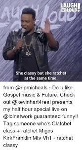 She Ratchet Meme - 25 best memes about ratchet girl ratchet girl memes